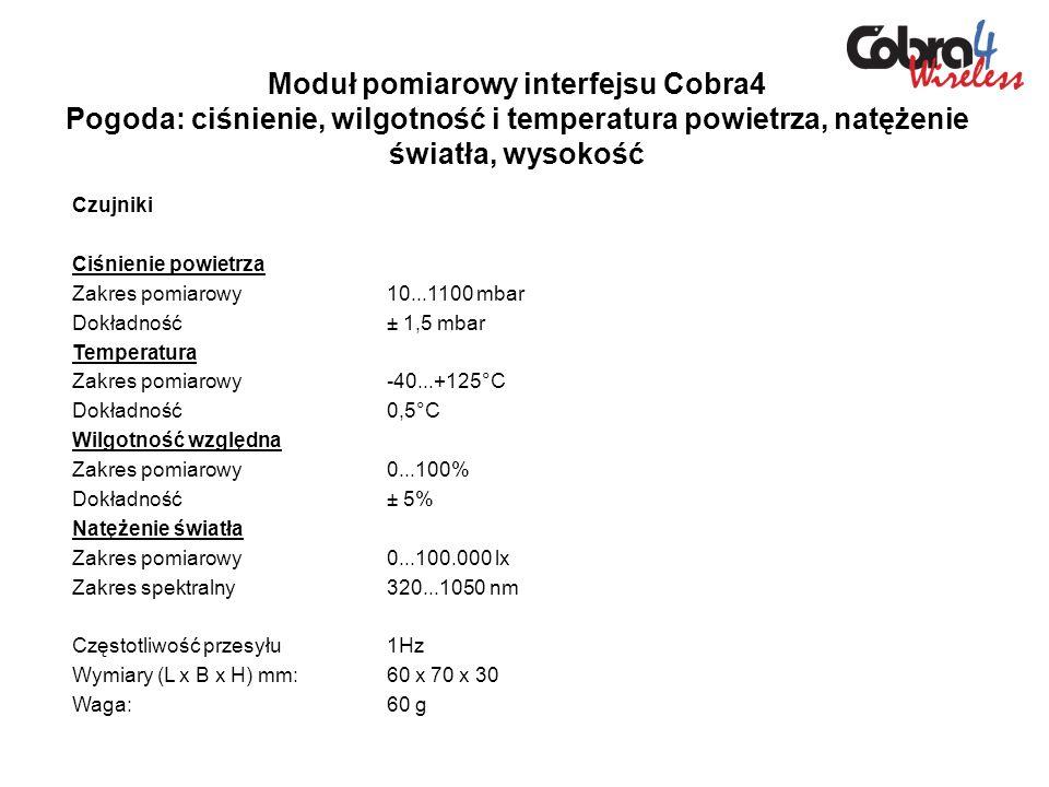 Moduł pomiarowy interfejsu Cobra4 Pogoda: ciśnienie, wilgotność i temperatura powietrza, natężenie światła, wysokość Czujniki Ciśnienie powietrza Zakr