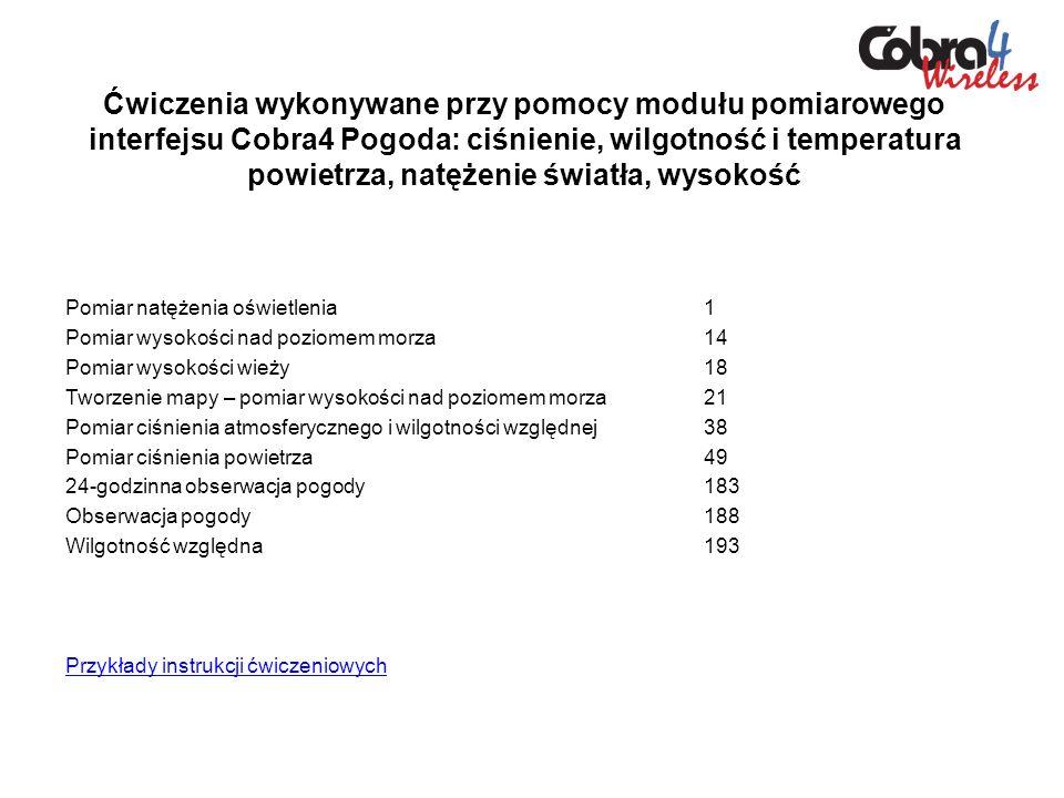 Ćwiczenia wykonywane przy pomocy modułu pomiarowego interfejsu Cobra4 Pogoda: ciśnienie, wilgotność i temperatura powietrza, natężenie światła, wysoko