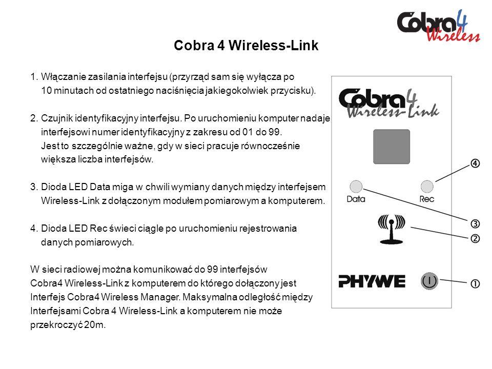 Cobra 4 Wireless-Link 1. Włączanie zasilania interfejsu (przyrząd sam się wyłącza po 10 minutach od ostatniego naciśnięcia jakiegokolwiek przycisku).
