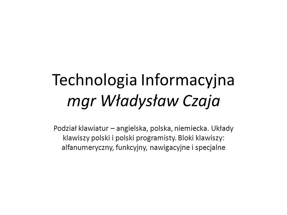 Rodzaje klawiatur opisane w Wikipedii http://pl.wikipedia.org/wiki/QWERTY http://pl.wikipedia.org/wiki/Klawiatura_masz ynistki http://pl.wikipedia.org/wiki/Klawiatura_masz ynistki http://pl.wikipedia.org/wiki/Klawiatura_Dvora ka http://pl.wikipedia.org/wiki/Klawiatura_Dvora ka