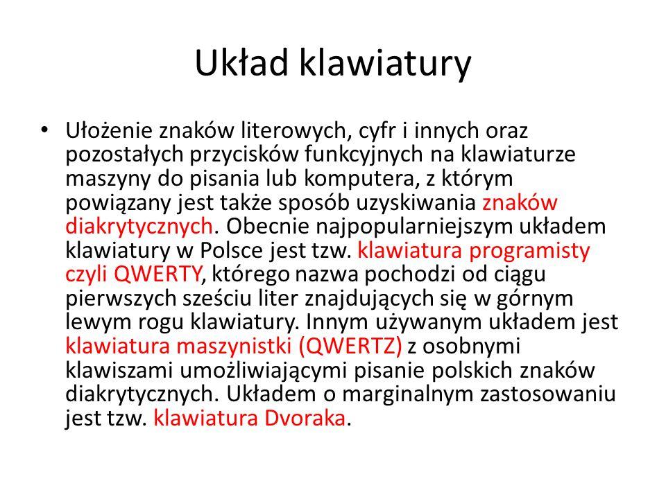 Klawiatura polska W większości systemów operacyjnych istnieją dwa układy polskiej klawiatury: klawiatura programisty i klawiatura 214.