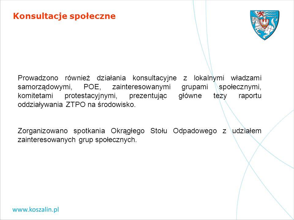 Prowadzono również działania konsultacyjne z lokalnymi władzami samorządowymi, POE, zainteresowanymi grupami społecznymi, komitetami protestacyjnymi,