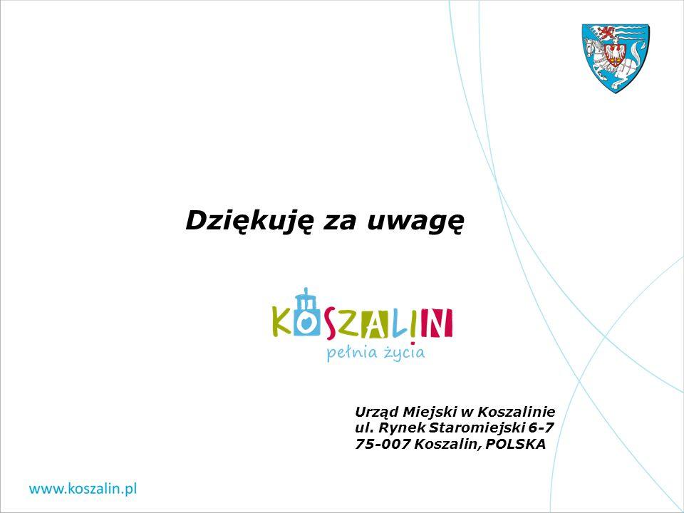 Urząd Miejski w Koszalinie ul. Rynek Staromiejski 6-7 75-007 Koszalin, POLSKA Dziękuję za uwagę