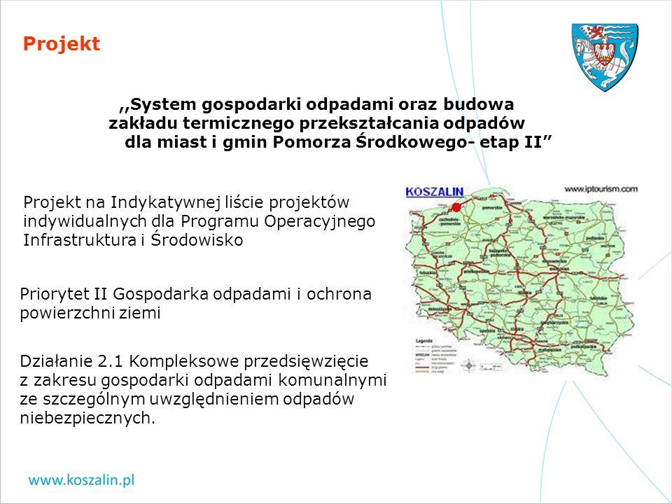 Projekt,,System gospodarki odpadami oraz budowa zakładu termicznego przekształcania odpadów dla miast i gmin Pomorza Środkowego- etap II Projekt na In