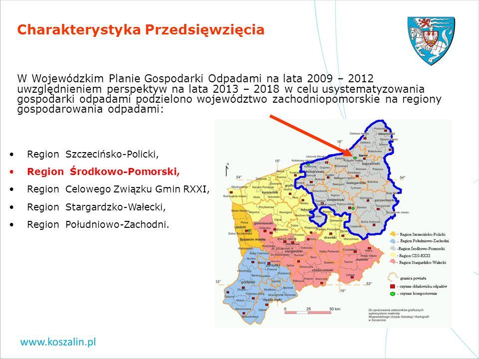 Charakterystyka Przedsięwzięcia Region Szczecińsko-Policki, Region Środkowo-Pomorski, Region Celowego Związku Gmin RXXI, Region Stargardzko-Wałecki, R