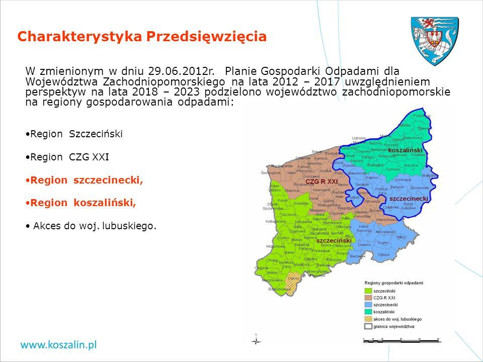 Charakterystyka Przedsięwzięcia W zmienionym w dniu 29.06.2012r. Planie Gospodarki Odpadami dla Województwa Zachodniopomorskiego na lata 2012 – 2017 u