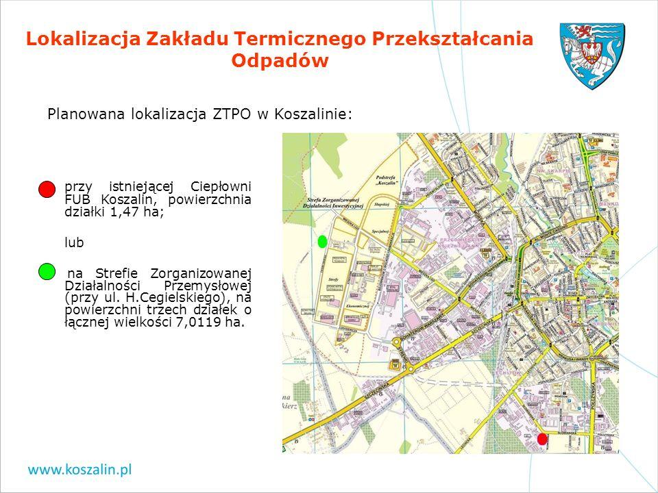 Lokalizacja Zakładu Termicznego Przekształcania Odpadów Planowana lokalizacja ZTPO w Koszalinie: przy istniejącej Ciepłowni FUB Koszalin, powierzchnia