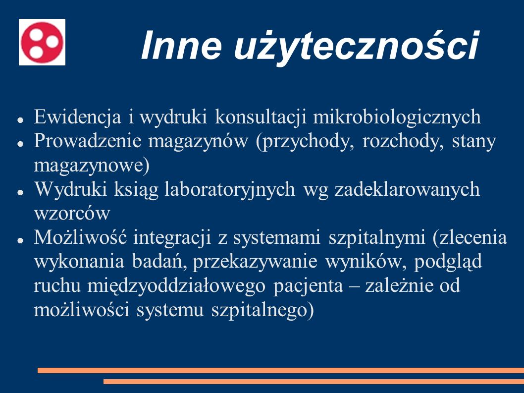 Ewidencja i wydruki konsultacji mikrobiologicznych Prowadzenie magazynów (przychody, rozchody, stany magazynowe) Wydruki ksiąg laboratoryjnych wg zade