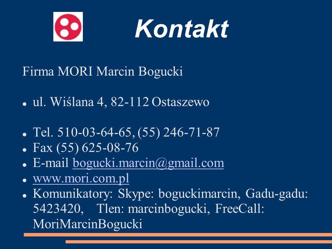 Firma MORI Marcin Bogucki ul. Wiślana 4, 82-112 Ostaszewo Tel. 510-03-64-65, (55) 246-71-87 Fax (55) 625-08-76 E-mail bogucki.marcin@gmail.combogucki.