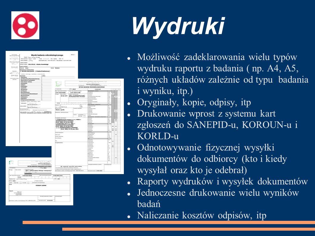 Wydruki Możliwość zadeklarowania wielu typów wydruku raportu z badania ( np. A4, A5, różnych układów zależnie od typu badania i wyniku, itp.) Oryginał