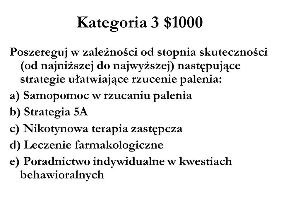 Kategoria 3 $800 Wyjaśnij znaczenie każdej litery z pięciu A w strategii określanej jako 5A (lub P w wersji polskojęzycznej) pomagającej pacjentom rzu