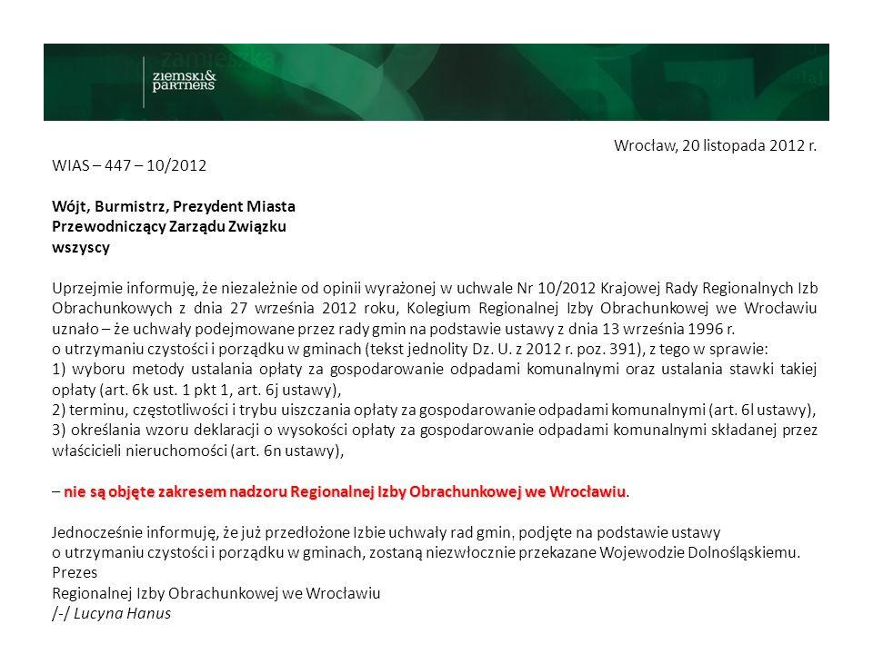 Wrocław, 20 listopada 2012 r. WIAS – 447 – 10/2012 Wójt, Burmistrz, Prezydent Miasta Przewodniczący Zarządu Związku wszyscy Uprzejmie informuję, że ni