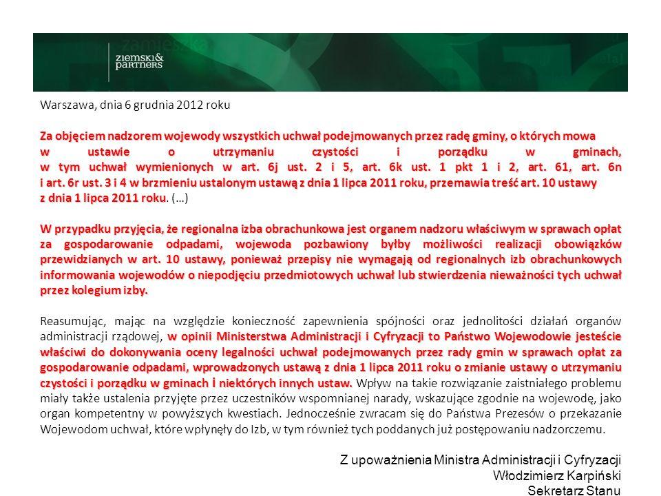 Warszawa, dnia 6 grudnia 2012 roku Za objęciem nadzorem wojewody wszystkich uchwał podejmowanych przez radę gminy, o których mowa w ustawie o utrzyman