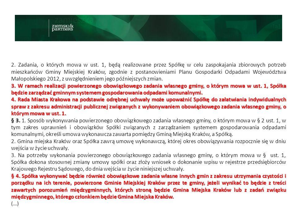 2. Zadania, o których mowa w ust. 1, będą realizowane przez Spółkę w celu zaspokajania zbiorowych potrzeb mieszkańców Gminy Miejskiej Kraków, zgodnie