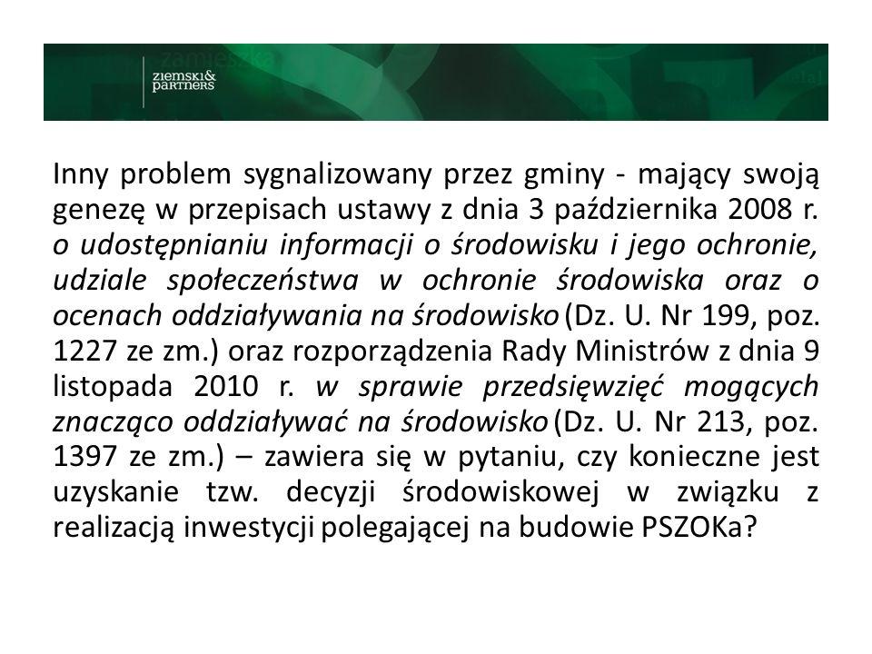 Inny problem sygnalizowany przez gminy - mający swoją genezę w przepisach ustawy z dnia 3 października 2008 r. o udostępnianiu informacji o środowisku