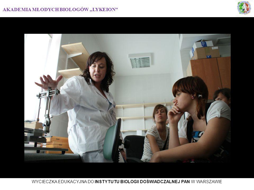 AKADEMIA MŁODYCH BIOLOGÓW LYKEION WYCIECZKA EDUKACYJNA DO INSTYTUTU BIOLOGII DOŚWIADCZALNEJ PAN W WARSZAWIE