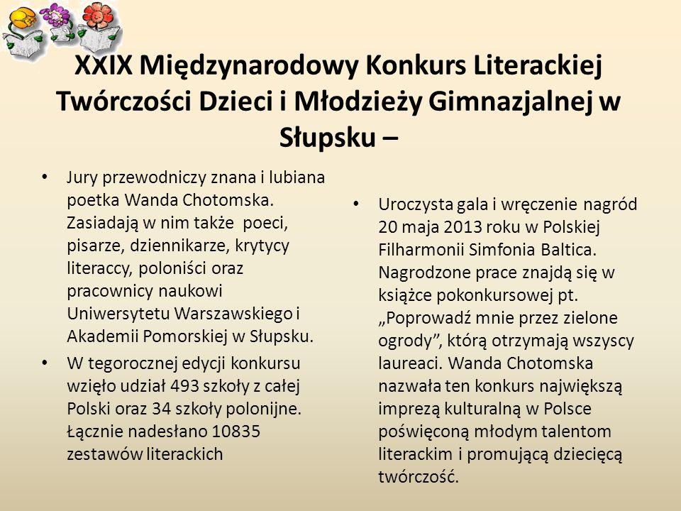 XXIX Międzynarodowy Konkurs Literackiej Twórczości Dzieci i Młodzieży Gimnazjalnej w Słupsku – Jury przewodniczy znana i lubiana poetka Wanda Chotomsk
