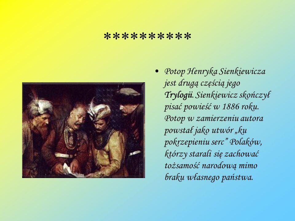 ********** Potop Henryka Sienkiewicza jest drugą częścią jego Trylogii. Sienkiewicz skończył pisać powieść w 1886 roku. Potop w zamierzeniu autora pow
