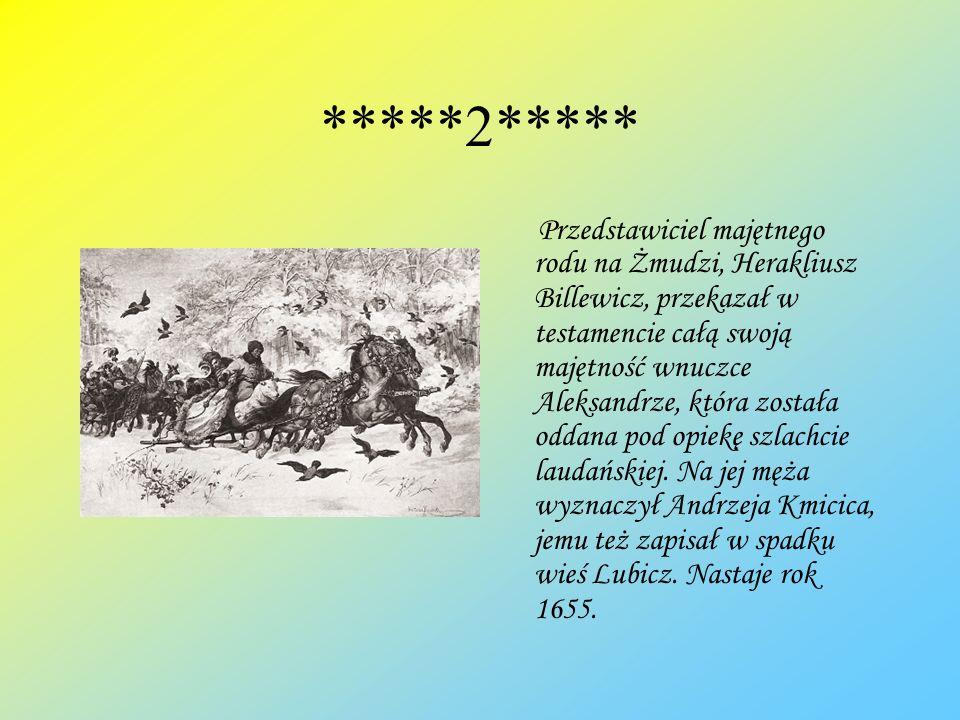 *****2***** Przedstawiciel majętnego rodu na Żmudzi, Herakliusz Billewicz, przekazał w testamencie całą swoją majętność wnuczce Aleksandrze, która zos