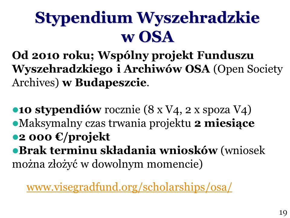 Stypendium Wyszehradzkie w OSA Od 2010 roku; Wspólny projekt Funduszu Wyszehradzkiego i Archiwów OSA (Open Society Archives) w Budapeszcie. 10 stypend