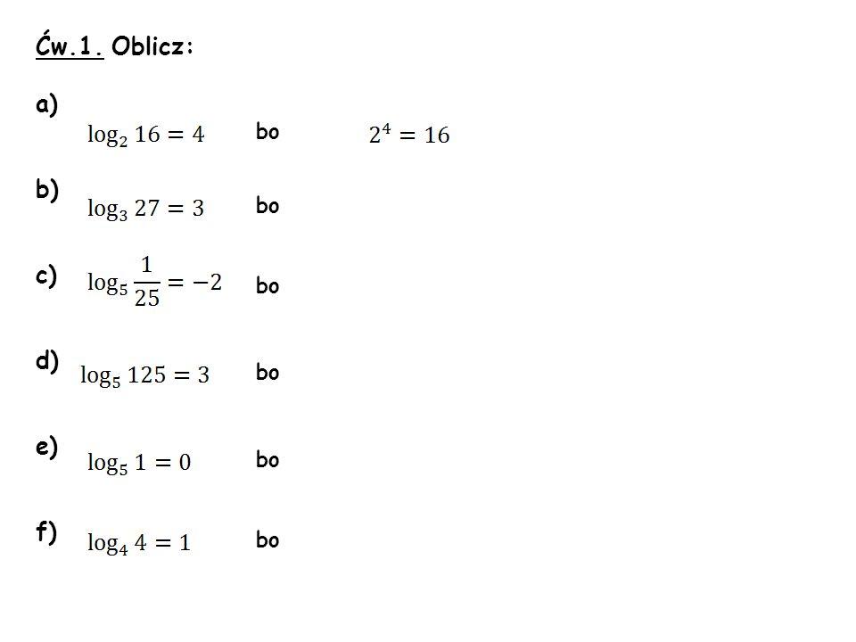 Ćw.1. Oblicz: a) b) c) d) e) f) bo