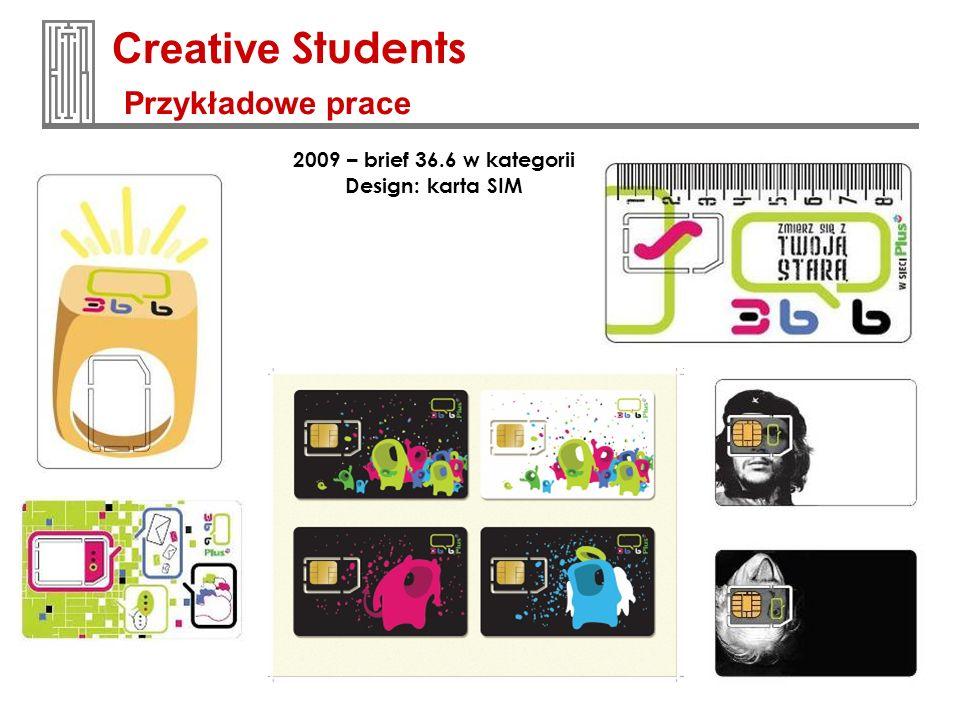 Creative Students Przykładowe prace 2009 – brief 36.6 w kategorii Design: karta SIM