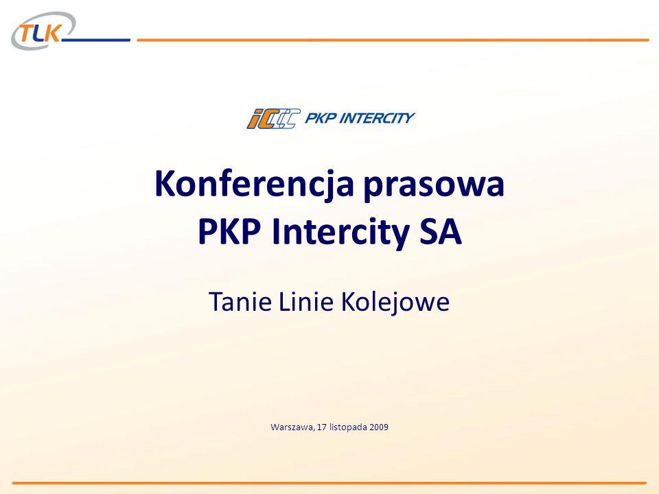 Konferencja prasowa PKP Intercity SA Tanie Linie Kolejowe Warszawa, 17 listopada 2009