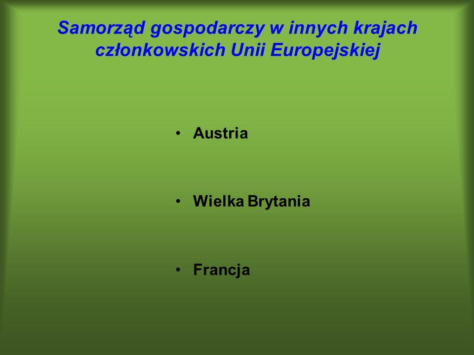Samorząd gospodarczy w innych krajach członkowskich Unii Europejskiej Austria Wielka Brytania Francja