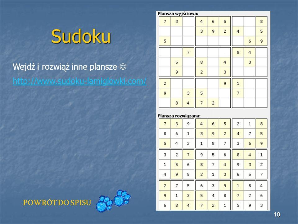 10 Sudoku Wejdź i rozwiąż inne plansze http://www.sudoku-lamiglowki.com/ POWRÓT DO SPISU