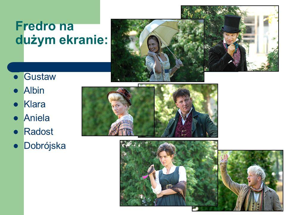 Fredro na dużym ekranie: Gustaw Albin Klara Aniela Radost Dobrójska