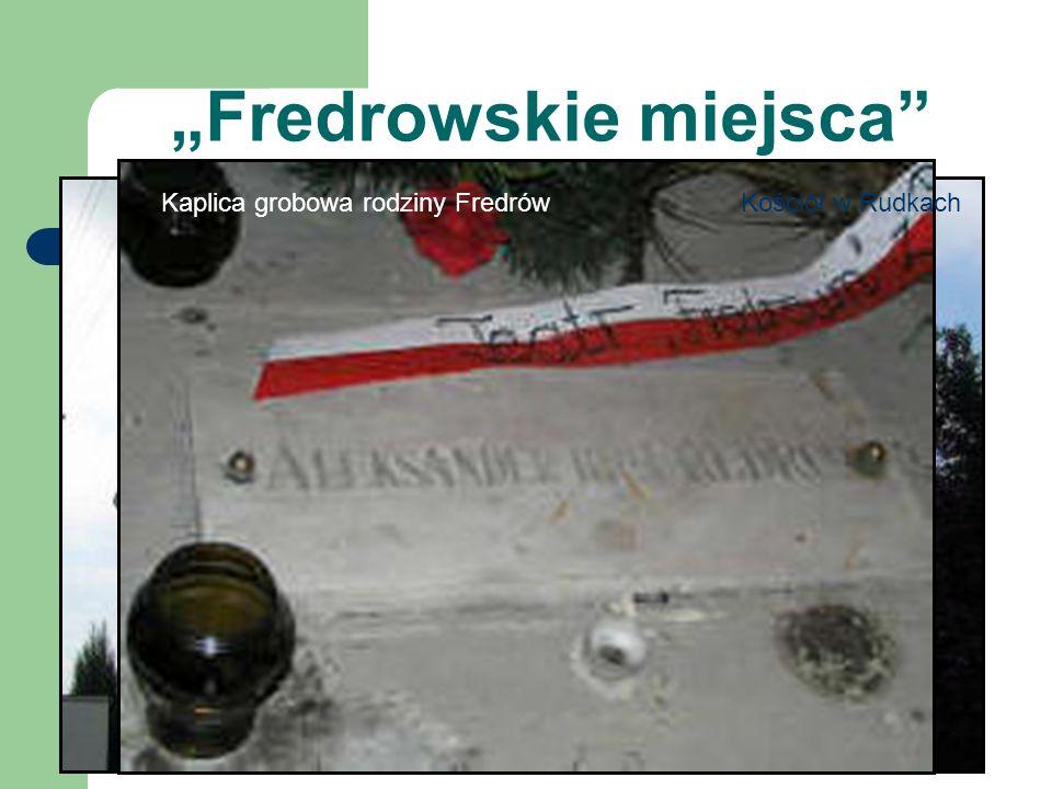 Fredrowskie miejsca Kościół w Rudkach Kaplica grobowa rodziny Fredrów