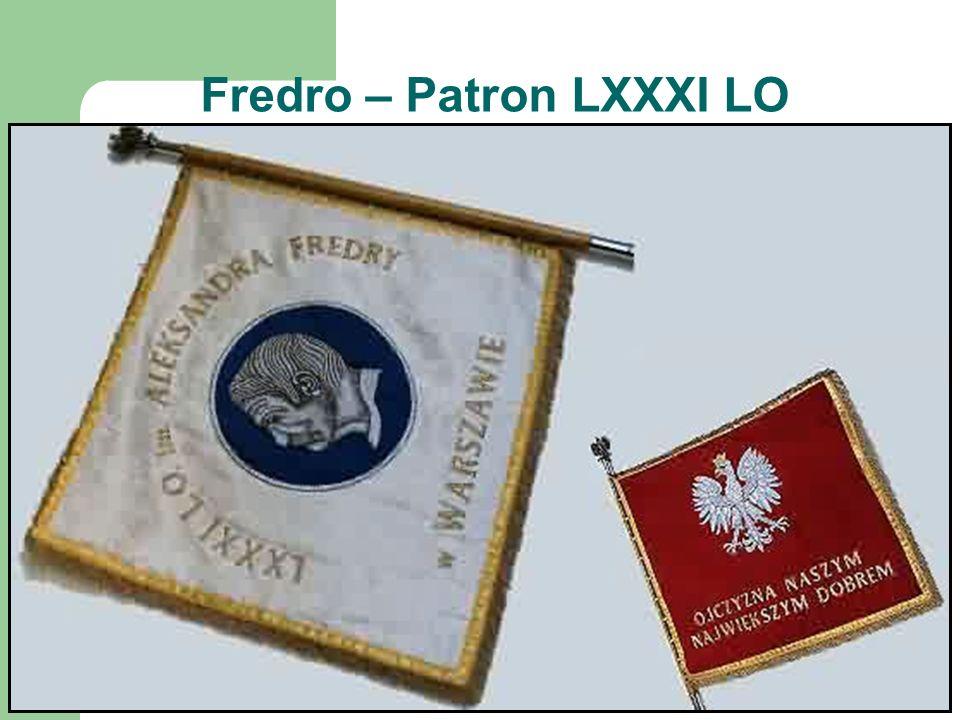 Fredro – Patron LXXXI LO Liceum jako szkoła ponadpodstawowa zostało powołane z dniem 1 września 1992 r. przez Kuratora Oświaty w Warszawie decyzją Nr