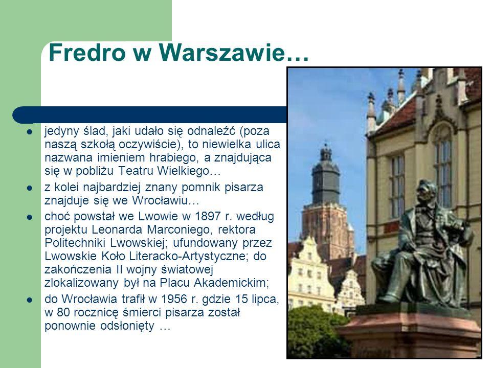 Fredro w Warszawie… jedyny ślad, jaki udało się odnaleźć (poza naszą szkołą oczywiście), to niewielka ulica nazwana imieniem hrabiego, a znajdująca si