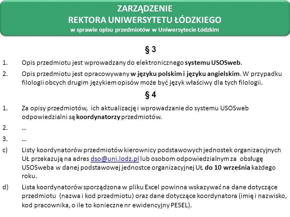 § 3 1.Opis przedmiotu jest wprowadzany do elektronicznego systemu USOSweb. 2.Opis przedmiotu jest opracowywany w języku polskim i języku angielskim. W