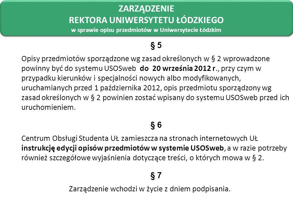 § 5 Opisy przedmiotów sporządzone wg zasad określonych w § 2 wprowadzone powinny być do systemu USOSweb do 20 września 2012 r., przy czym w przypadku