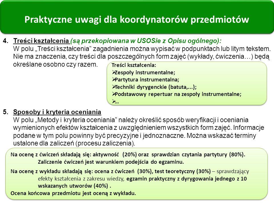 4.Treści kształcenia (są przekopiowana w USOSie z Opisu ogólnego): W polu Treści kształcenia zagadnienia można wypisać w podpunktach lub litym tekstem