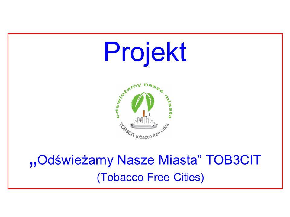 Projekt Odświeżamy Nasze Miasta TOB3CIT (Tobacco Free Cities)