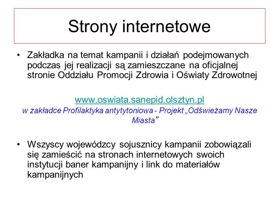 Strony internetowe Zakładka na temat kampanii i działań podejmowanych podczas jej realizacji są zamieszczane na oficjalnej stronie Oddziału Promocji Z