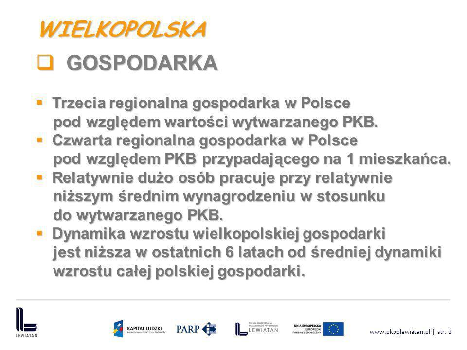 www.pkpplewiatan.pl | str. 3 Trzecia regionalna gospodarka w Polsce Trzecia regionalna gospodarka w Polsce pod względem wartości wytwarzanego PKB. pod