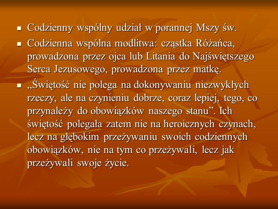 Codzienny wspólny udział w porannej Mszy św. Codzienny wspólny udział w porannej Mszy św. Codzienna wspólna modlitwa: cząstka Różańca, prowadzona prze