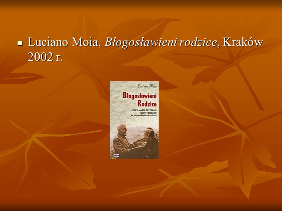 Luciano Moia, Błogosławieni rodzice, Kraków 2002 r. Luciano Moia, Błogosławieni rodzice, Kraków 2002 r.
