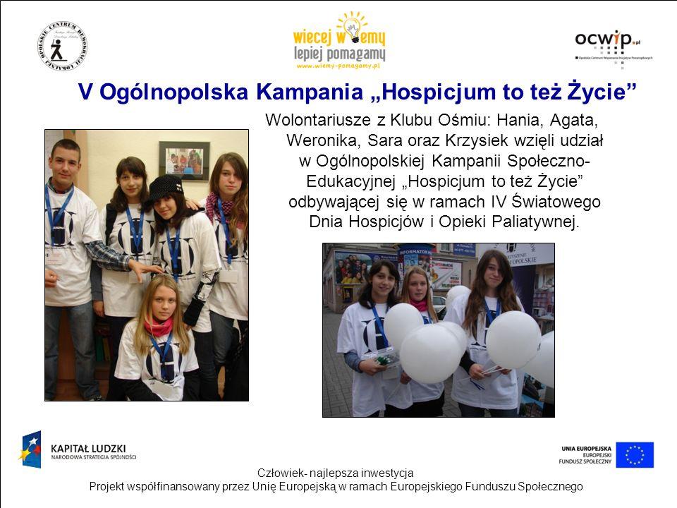Człowiek- najlepsza inwestycja Projekt współfinansowany przez Unię Europejską w ramach Europejskiego Funduszu Społecznego V Ogólnopolska Kampania Hosp
