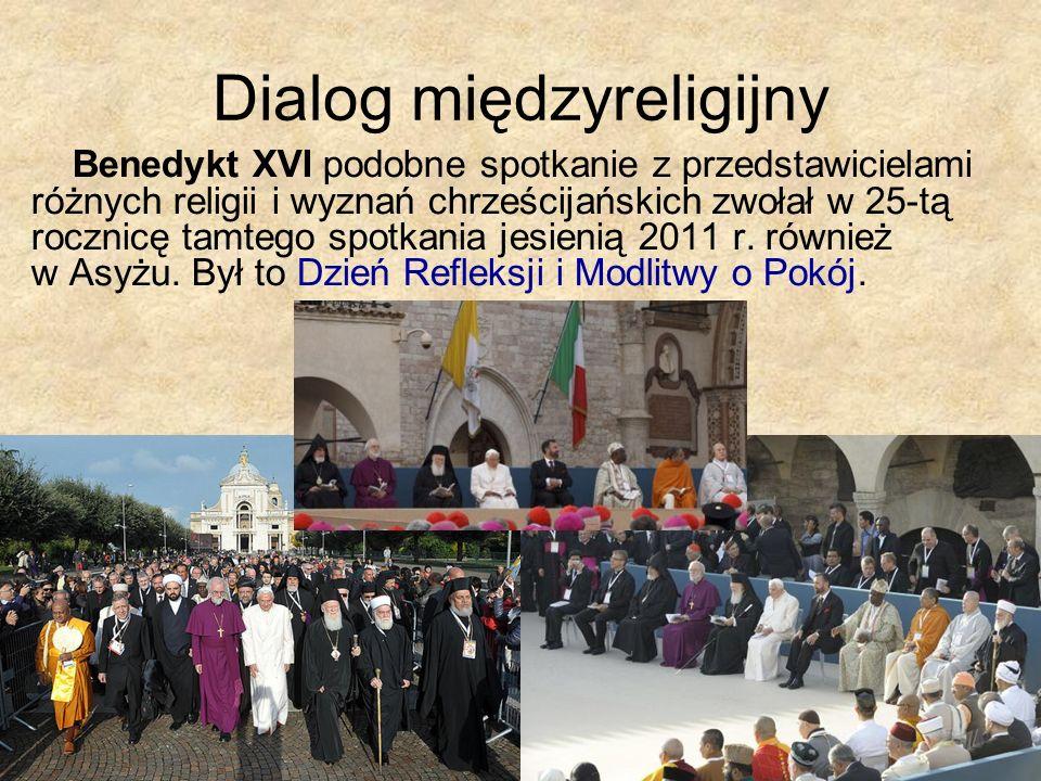 Dialog międzyreligijny Benedykt XVI podobne spotkanie z przedstawicielami różnych religii i wyznań chrześcijańskich zwołał w 25-tą rocznicę tamtego sp