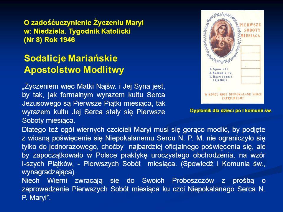 Dlatego też ogół wiernych czcicieli Maryi musi się gorąco modlić, by podjęte z wiosną poświęcenie się Niepokalanemu Sercu N.