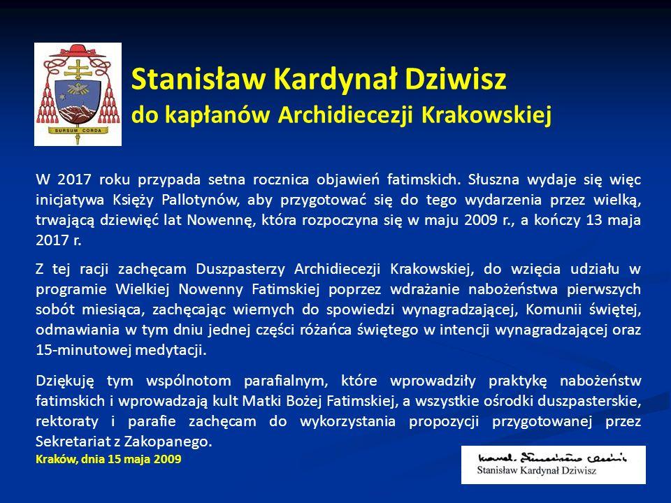 Stanisław Kardynał Dziwisz do kapłanów Archidiecezji Krakowskiej W 2017 roku przypada setna rocznica objawień fatimskich.