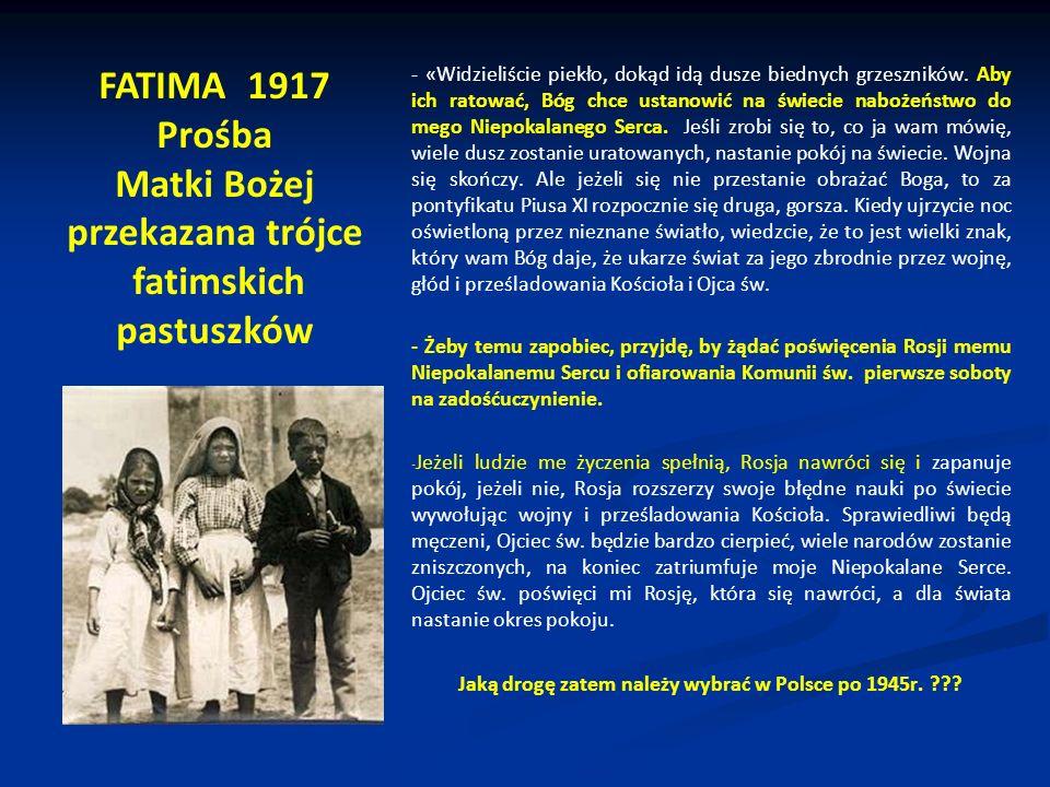 FATIMA 1917 Prośba Matki Bożej przekazana trójce fatimskich pastuszków - «Widzieliście piekło, dokąd idą dusze biednych grzeszników.