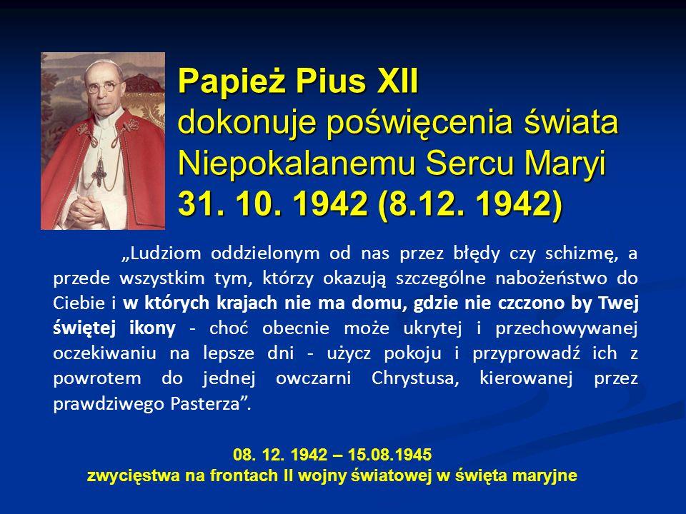 Pius XII Rok 1954 Encyklika – Ad caeli Reginam …Po długiej tedy i dojrzałej rozwadze - mocą apostolskiej naszej władzy ustanawiamy święto Królowej Maryi, które ma być obchodzone w całym świecie w dniu 31 maja (dziś 22 sierpnia).