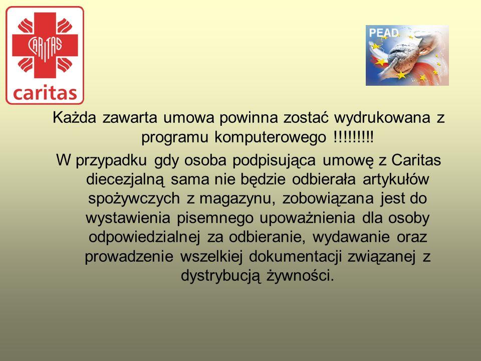 Każda zawarta umowa powinna zostać wydrukowana z programu komputerowego !!!!!!!!! W przypadku gdy osoba podpisująca umowę z Caritas diecezjalną sama n