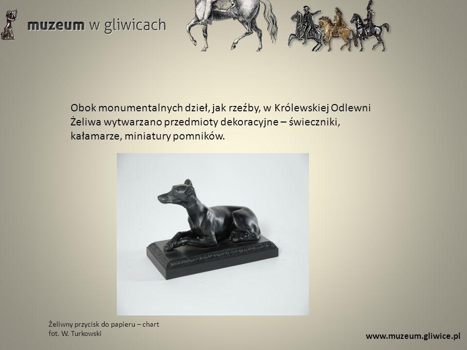 www.muzeum.gliwice.pl Obok monumentalnych dzieł, jak rzeźby, w Królewskiej Odlewni Żeliwa wytwarzano przedmioty dekoracyjne – świeczniki, kałamarze, m