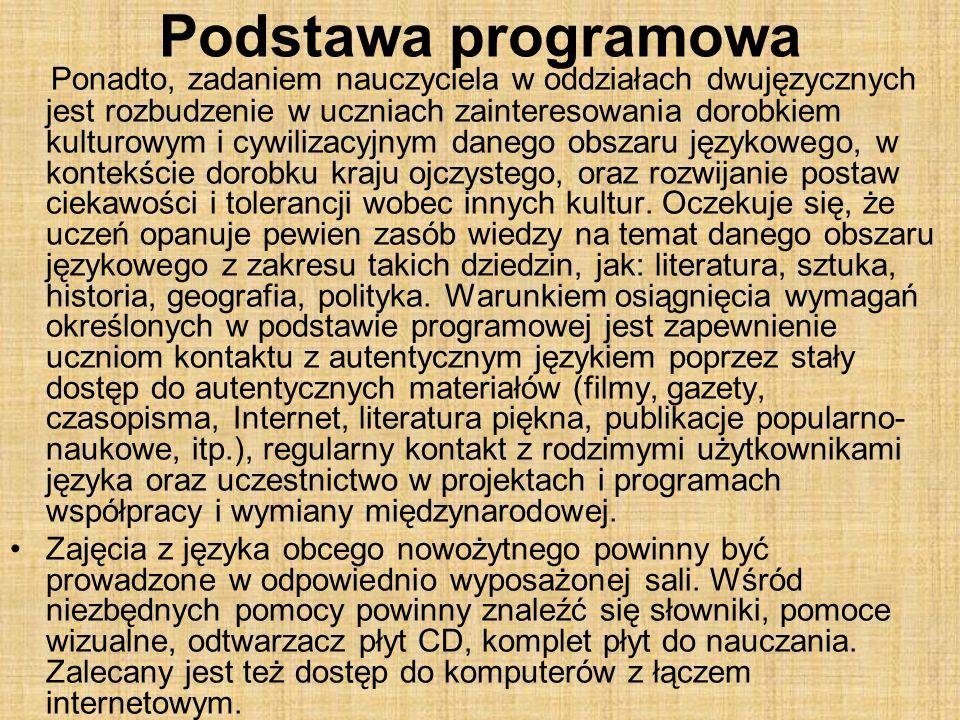 Nauczanie dwujęzyczne w polskiej oświacie CLIL + JND = Nauczanie dwujęzyczne JND = język nowożytny (drugi)